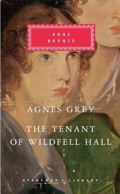 Agnes Grey, the Tenant of Wildfell Hall - Bronte, Anne, and Hughes-Hallett, Lucy (Introduction by)