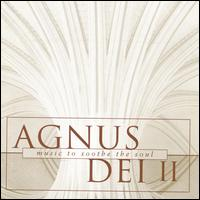 Agnus Dei II: Music to soothe the soul - Eamonn Dougan (baritone); Matt Hall (organ); Matthew Halls (organ); New College Choir, Oxford (choir, chorus)