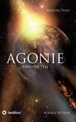 Agonie - Zweiter Teil - Vogt, Michael