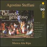 Agostino Steffani: Orlando generoso
