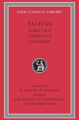Agricola. Germania. Dialogue on Oratory - Tacitus, Cornelius Annales B, and Ogilvie, R M (Editor), and Winterbottom, Michael (Revised by)