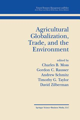 Agricultural Globalization Trade and the Environment - Moss, Charles B (Editor)