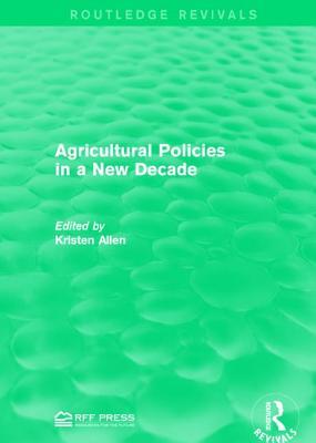 Agricultural Policies in a New Decade - Allen, Kristen, Professor (Editor)