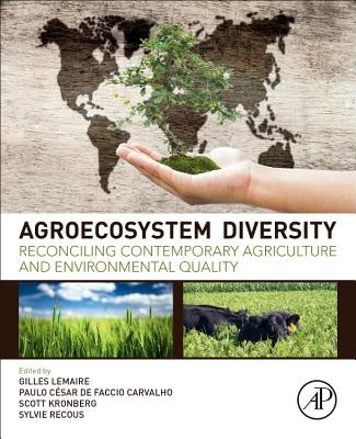 Agroecosystem Diversity: Reconciling Contemporary Agriculture and Environmental Quality - Kronberg, Scott, and Carvalho, Paulo, and Recous, Sylvie