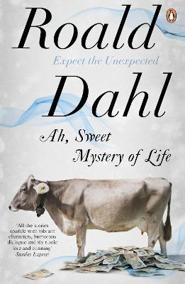 Ah, Sweet Mystery of Life - Dahl, Roald