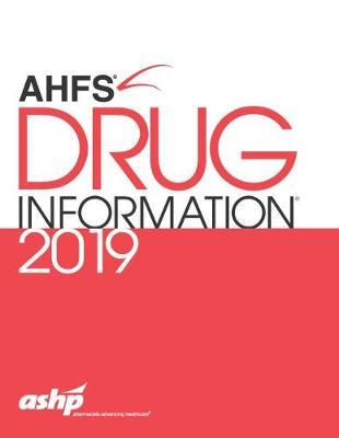 AHFS (R) Drug Information (R) 2019 - ASHP
