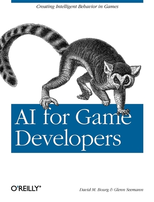 AI for Game Developers - Bourg, David M, and Seemann, Glenn