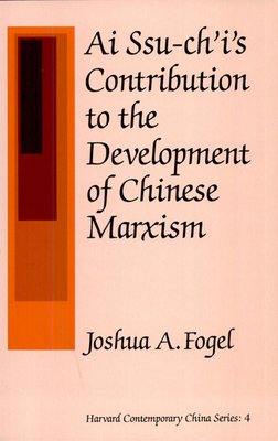 AI Ssu-Chi's Contribution to the Development of Chinese Marxism - Fogel, Joshua A