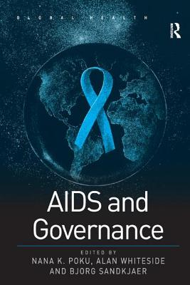 AIDS and Governance - Whiteside, Alan, and Poku, Nana K (Editor)