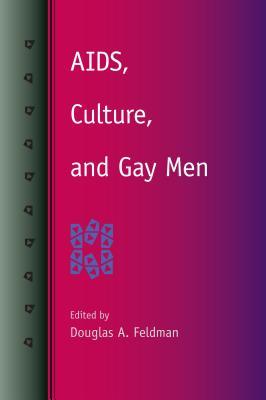 Aids, Culture, and Gay Men - Feldman, Douglas a (Editor)