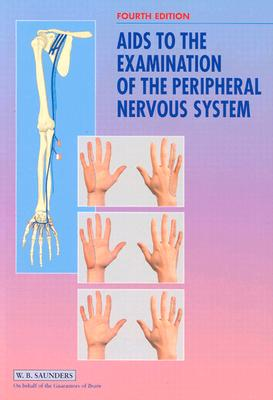 AIDS to the Examination of the Peripheral Nervous System - Brain, and Saunders, V, and Mosby (Creator)