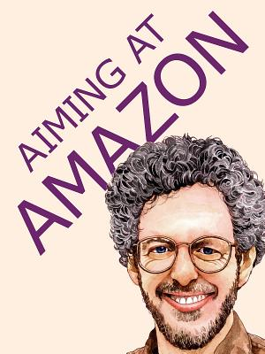 Aiming at Amazon: The New Business of Self Publishing, or How to Publish Your Books with Print on Demand and Online Book Marketing - Shepard, Aaron
