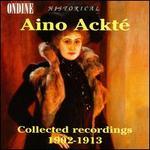 Aino Ackté Collected Recordings 1902 - 1913