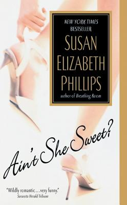 Ain't She Sweet? - Phillips, Susan Elizabeth