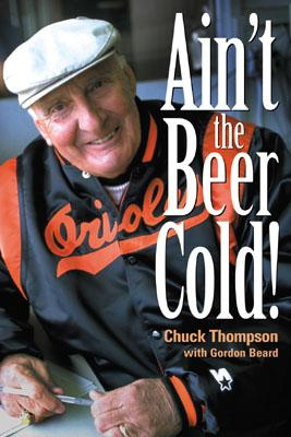 Ain't the Beer Cold! - Thompson, Chuck, and Beard, Gordon