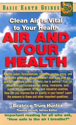 Air and Your Health: Clean Air Is Vital to Your Health - Hunter, Beatrice Trum