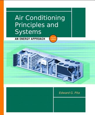 Air Conditioning Principles and Systems: An Energy Approach - Pita, Edward G