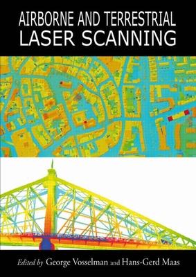 Airborne and Terrestrial Laser Scanning - Vosselman, George (Editor)