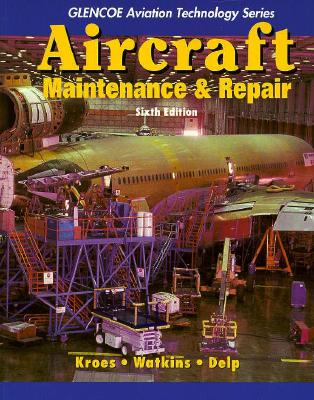 Aircraft Maintenance and Repair - Kroes, Michael, and Kroes Michael, and Watkins, William A