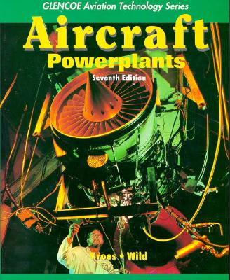 Aircraft Powerplants - Kroes, Michael J, and Kroes Michael, and Wild Thomas