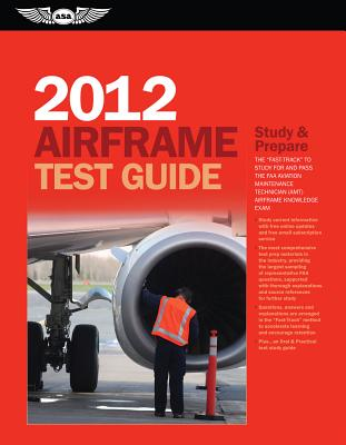 "Airframe Test Guide: The ""Fast-Track"" to Study for and Pass the FAA Aviation Maintenance Technician (AMT) Airframe Knowledge Exam - Crane, Dale"