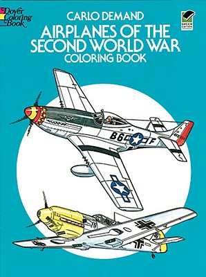 Airplanes of the Second World War Coloring Book - Demand, Carlo