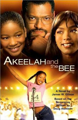 Akeelah and the Bee - Ellison, James W, and Atchison, Doug