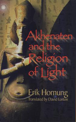 Akhenaten and the Religion of Light -