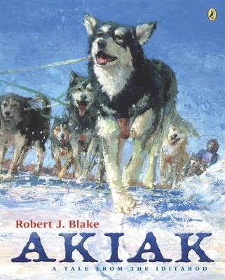 Akiak: A Tale from the Iditarod - Blake, Robert J