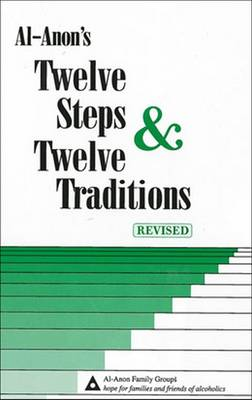 Al-Anon's Twelve Steps and Twelve Traditions - Al-Anon Family Group, and Al-Anon Family Group Headquarters