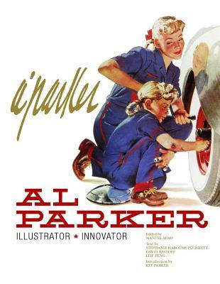 Al Parker: Illustrator, Innovator - Auad, Manuel (Editor)