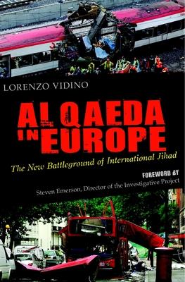 Al Qaeda in Europe: The New Battleground of International Jihad - Vidino, Lorenzo, and Emerson, Steven (Foreword by)