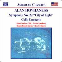 "Alan Hovhaness: Symphony No. 22 (""City of Light""); Cello Concerto - Janos Starker (cello); Seattle Symphony Orchestra; Dennis Russell Davies (conductor)"
