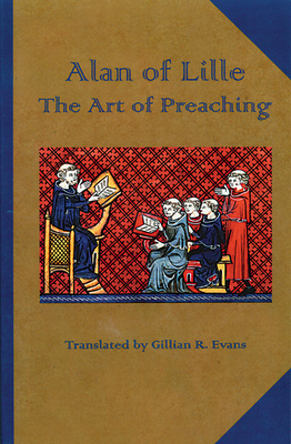 Alan of Lille: The Art of Preaching - Alanus, and Evans, Gillian R (Translated by)