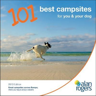 Alan Rogers - 101 Best Campsites for You & Your Dog 2013 -