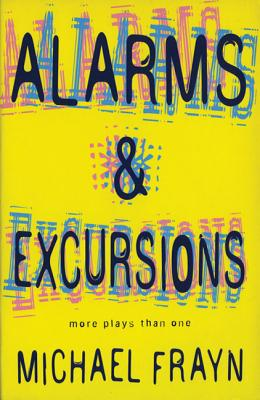 Alarms and Excursions - Frayn, Michael