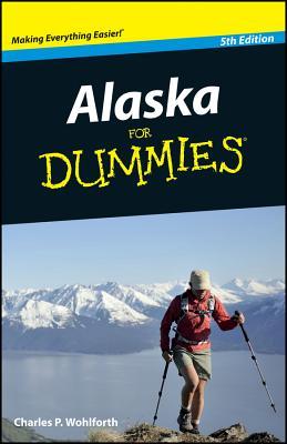Alaska For Dummies - Wohlforth, Charles P.