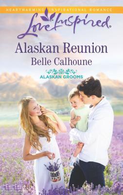 Alaskan Reunion - Calhoune, Belle