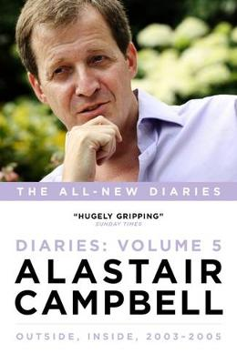 Alastair Campbell Diaries Volume 5: Never Really Left, 2003 - 2005 - Campbell, Alastair