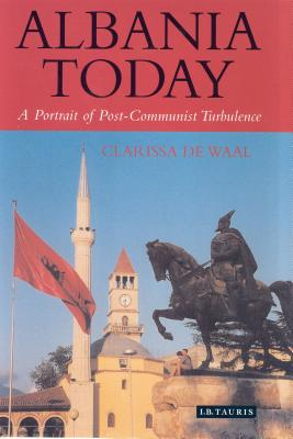 Albania: Portrait of a Country in Transition - De Waal, Clarissa