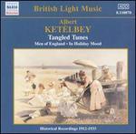 Albert Ketèlbey: Tangled Tunes - Albert W. Ketèlbey (piano); Edgar Coyle (baritone); Jean Schwiller (cello); Nellie Walker (contralto);...