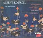 Albert Roussel: Les Mélodies