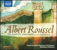 Albert Roussel: The Complete Symphonies and other Orchestral Works - Royal Scottish National Orchestra; Stéphane Denève (conductor)