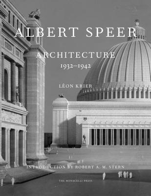 Albert Speer: Architecture 1932-1942 - Krier, Leon, and Stern, Robert A M (Preface by)
