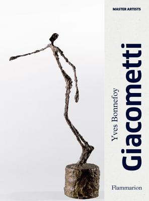 Alberto Giacometti: A Biography of His Work - Bonnefoy, Yves, and Stewart, Jean (Translated by)