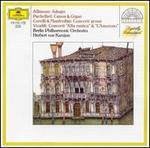 Albinoni: Adagio; Pachelbel: Canon & Gigue - Thomas Brandis (violin); Berlin Philharmonic Orchestra; Herbert von Karajan (conductor)