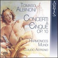 Albinoni: Concerti a Cinque, Op. 10 - Harmonices Mundi; Claudio Astronio (conductor)