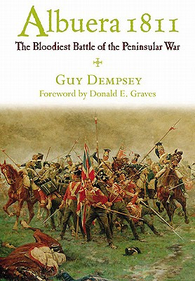 Albuera 1811: The Bloodiest Battle of - Dempsey, Guy C.