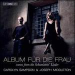 Album für die Frau: Scenes from the Schumanns' Lieder
