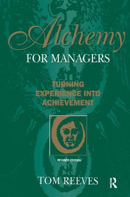 Alchemy for Managers - Reeves, Tom